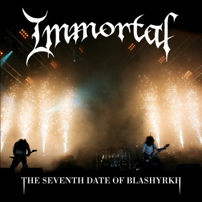 "Immortal ""Seventh Date Of Blashyrkh"""